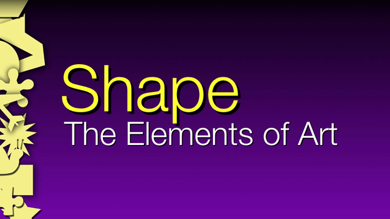 Shape As An Element Of Art : The elements of art