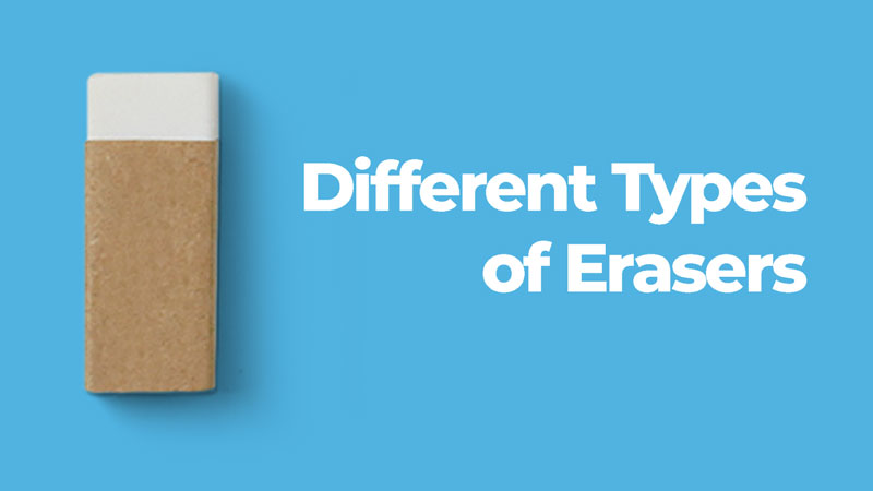 Different Types of Erasers