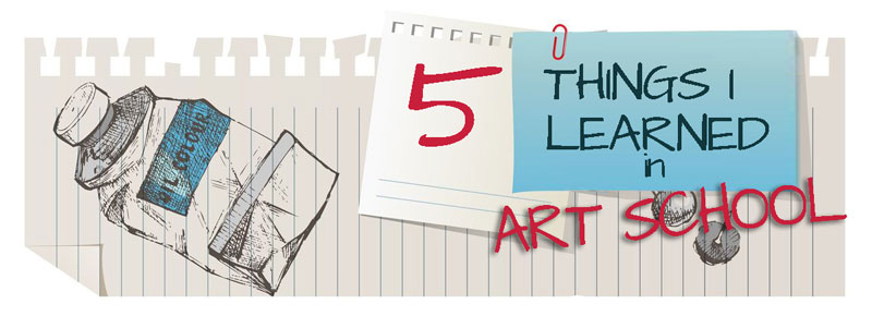 5 Things I Learned in Art School