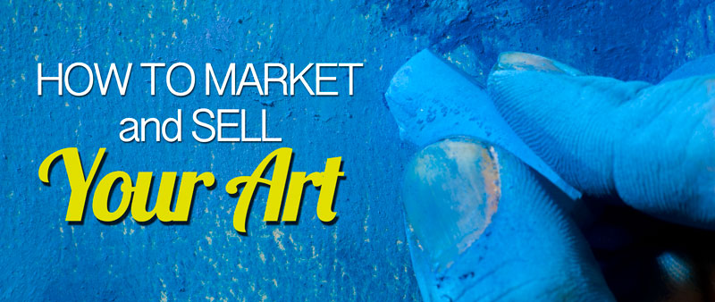 How to market and sell your art