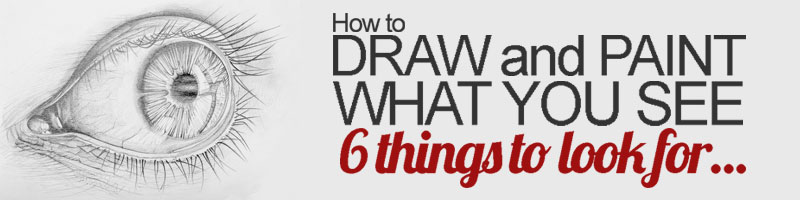 How to draw and paint what you see.