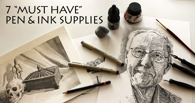 7 Must Have Pen and Ink Supplies