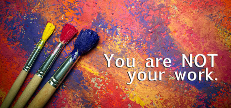 You are not your art work
