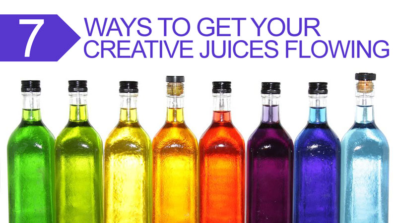 7 Ways to Get Your Creative Juices Flowing