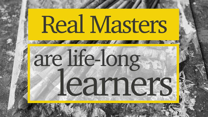 Real Masters are Life Long Learners