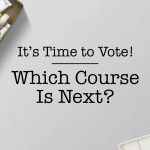 Vote for the next course