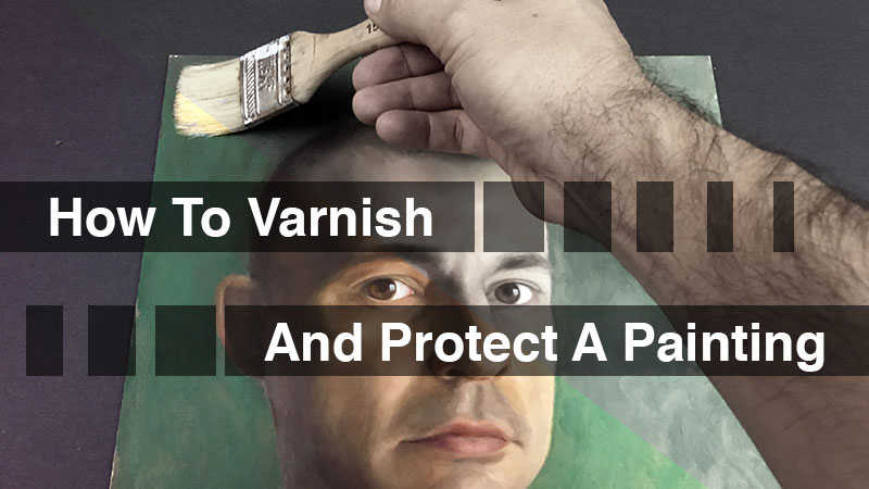 How to Varnish and Protect a Painting