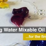 Painting with Water Mixable Oils for the first time