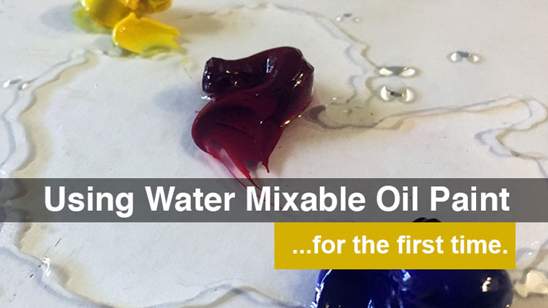 Using Water Mixable Oils for the First Time