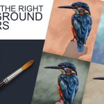 How to Choose the Right Background Colors for Your Paintings