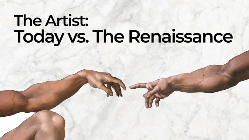 The Artist Today vs The Renaissance