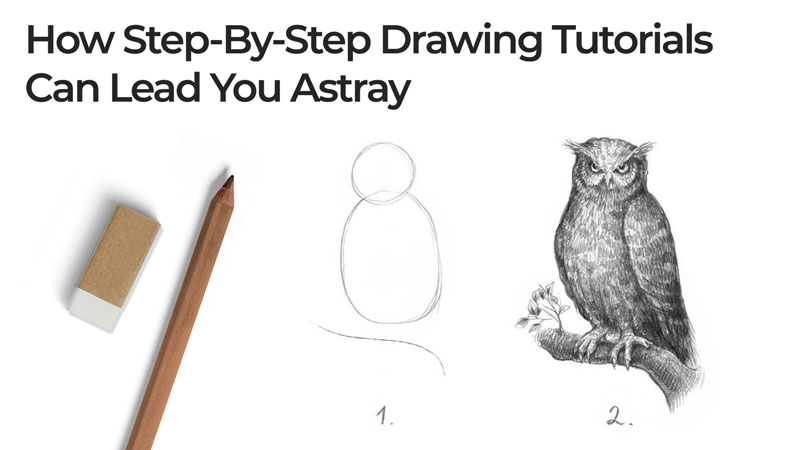 How Step by Step Drawing Tutorials Can Lead You Astray