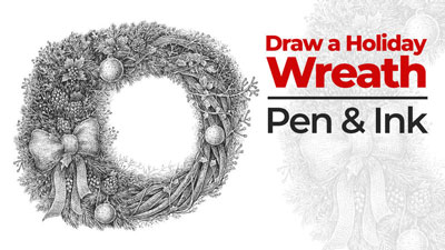 How to Draw a Holiday Wreath with Pen and Ink