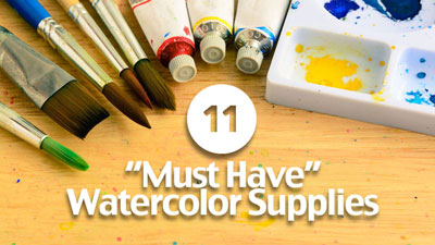 Must Have Watercolor Supplies