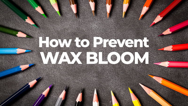 How to prevent Wax Bloom with colored pencils