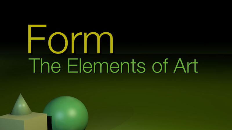 Form - The Elements of Art