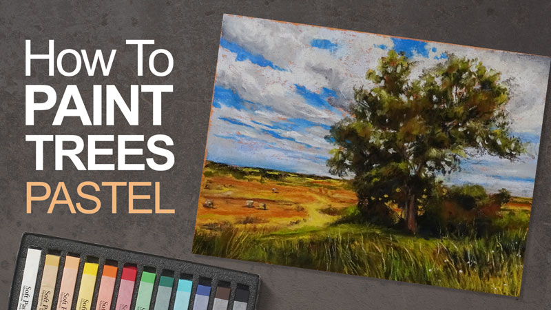 How to Paint Trees with Pastels