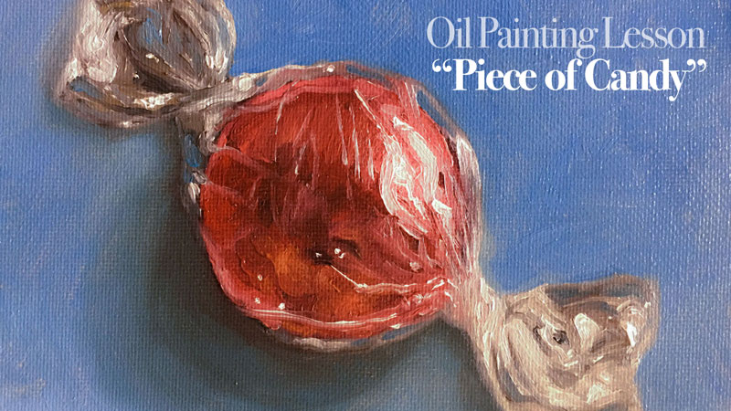 Oil Painting Lesson - Piece of Candy