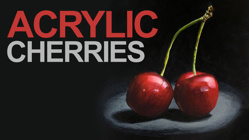 Acrylic Cherries Live Lesson Series