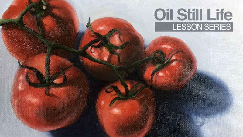 Oil Still Life - Lesson Series